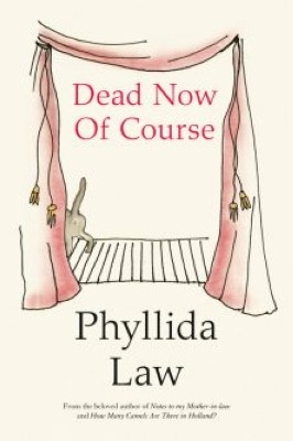cover van 'Phyllida Law | Dead now of course'