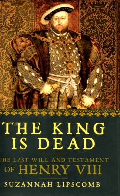 cover van 'Suzannah Lipscomb. | The  king is dead - the last '